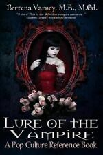 Lure of the Vampire: a Pop Culture Reference Book by Bertena Varney (2014,...