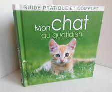 Mon chat au quotidien.Guide pratique et complet.Cédric Hernandez. Esi