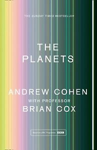 The Planets A Sunday Times Bestseller By Professor Brian Cox & Andrew Cohen NEW