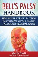 Bell's Palsy Handbook: Facial Nerve Palsy or Bell's Palsy facial paralysis ca...