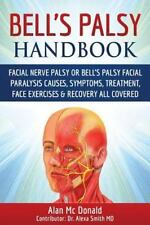 Bell's Palsy Handbook : Facial Nerve Palsy or Bell's Palsy Facial Paralysis C...