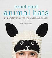Crocheted Animal Hats by Vanessa Mooncie Paperback Book 9781861089748 NEW