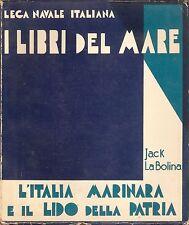 Jack LaBolina - L'Italia Marinara e il Lido della Patria - I Libri del mare 1933