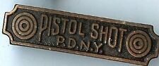 old Pistol Shot P.D.N.Y. mini Badge
