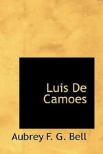 Luis de Camoes: By Aubrey F G Bell