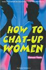 How to Chat-up Women by Ferris, Stewart Paperback Book The Fast Free Shipping