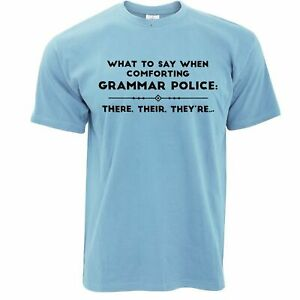 Mens Funny Pun T Shirt What To Say To Grammar Police Joke Novelty Slogan Tshirt
