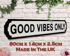 Good Vibes Only Vintage Road Sign / Street Sign