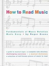How to Read Music: Fundamentals of Music Notation Made Easy by Evans, Roger