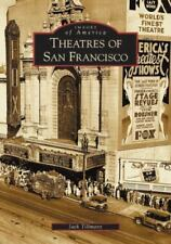 Images of America: Theatres of San Francisco by Jack Tillmany (2005, Paperback)