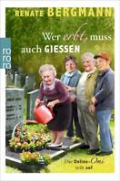 RENATE BERGMANN - WER ERBT, MUSS AUCH GIESSEN - TASCHENBUCH - SEHR GUTER ZUSTAND