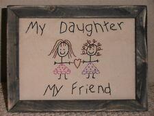 My Daughter My Friend, Primitive Stitchery, Daughter Gift, Sampler, Handmade