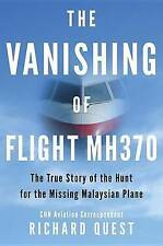 The Vanishing of Flight MH370: The True Story of the Hunt for the Missing Malays
