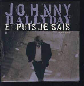 JOHNNY HALLYDAY ■ 1992 ■ ET PUIS JE SAIS (  CD 2 Titres )