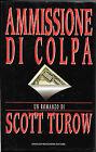 """SCOTT TUROW """" AMMISSIONE DI COLPA """" Mondadori 1993 prima edizione , 396 pagine"""
