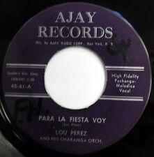 LOU PEREZ 45 Para La Fiesta Voy / Son Los Pachangueros LATIN Guaguanco AJAY mg2
