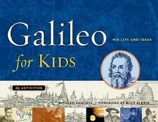 For Kids: Galileo for Kids : His Life and Ideas, 25 Activities by Richard...