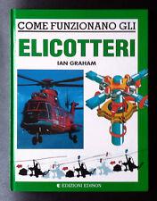 Ian Graham, Come funzionano gli elicotteri, Ed. Edison