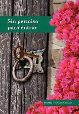Sin Permiso para Entrar by Beatriz De Negri (2011, Hardcover)
