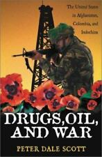 DRUGS, OIL, AND WAR: UNITED STATES IN AFGHANISTAN, COLOMBIA, AND By Peter Scott