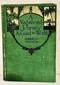 A Vagabond Journey Around the World by Harry A. Franck 1910 HC 1st Edition