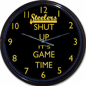 """Pittsburgh Steelers Football Shut Up It's Game Time Wall Clock NFL Man Cave 10"""""""