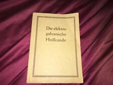 Manual the electrogalvanic medicine / Handbuch Die elektrogalvanische Heilkunde
