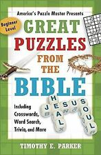 Great Puzzles from the Bible : Including Crosswords, Word Search, Trivia, and...