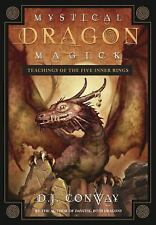 Mystical Dragon Magick: Teachings of the Five Inner Rings: By D.J. Conway