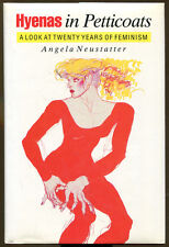 Hyenas in Petticoats: 20 Years of Feminism by Angela Neustatter-1st Ed./DJ-1989