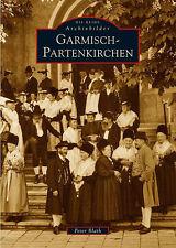 Garmisch Partenkirchen Bayern Stadt Geschichte Bildband Bilder Fotos Buch AK NEU