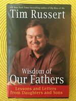 Wisdom of Our Fathers : Lessons and Letters from Daughters and Sons by Tim...