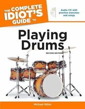 The Complete Idiot's Guide to Playing Drums, 2nd Edition Complete Idiot's Guide