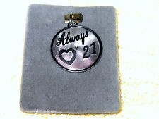 NOS NOC Estate 50s-60s Ster Disk CHARM: bas relief 'ALWAYS 21' heart by BEAU