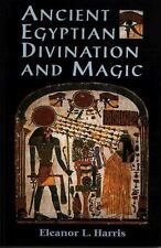 Ancient Egyptian Divination and Magic: By Eleanor L Harris