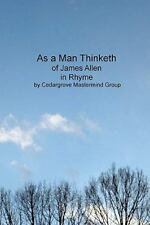 As a Man Thinketh : Of James Allen, in Rhyme by Cedargrove Group (2011,...