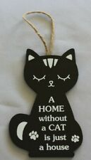 """""""A Home without a Cat is Just a House"""" Wooden Wall Hanging (170mm h x 110mm w)"""