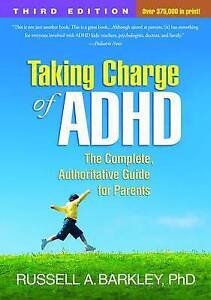 Taking Charge of ADHD: The Complete, Authoritative Guide for Parents by...