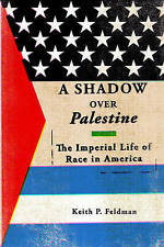 USED (VG) A Shadow over Palestine: The Imperial Life of Race in America