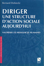 Livre diriger une structure d'action sociale aujourd'hui Bernard Dobiecki book