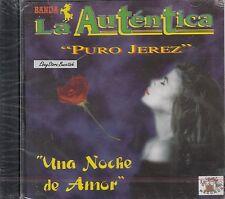 Banda La Autentica Puro Jerez Una Noche de Amor CD New Nuevo Sealed