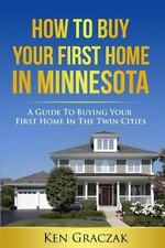 How to Buy Your First Home in Minnesota : A Guide to Buying Your First Home...