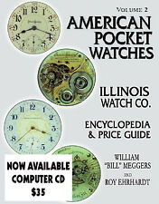 ILLINOIS American Pocket Watches VolumeTwo Roy Ehrhardt CD