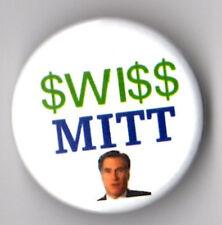 Anti- Mitt Romney political campaign button pin 2012 Swiss Money