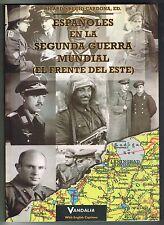 Ricardo Recio Cardona Espanoles En La II Guerra Mundial El Frente Del Este 1999
