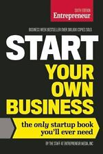 Start Your Own Business : The Only Startup Book You'll Ever Need by Inc....
