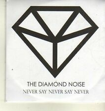 (CW317) The Diamond Noise, Never Say Never Say Never - 2012 DJ CD