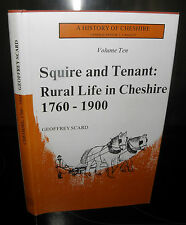 Squire and Tenant: Life in Rural Cheshire, 1760-1900, Geoffrey Scard, HB/DJ