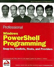 Professional Windows PowerShell Programming: Snapins, Cmdlets, Hosts and Provid