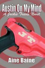 NEW Austin On My Mind: Book 1 of the Jackie Travis Series by Aine Baine